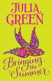 Bringing the Summer ebook by Julia Green