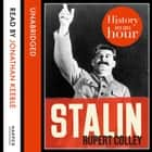 Stalin: History in an Hour audiobook by Rupert Colley, Jonathan Keeble