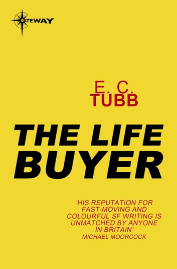 The Life Buyer ebook by E.C. Tubb