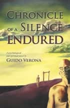 Chronicle of a Silence Endured ebook by Guido Verona