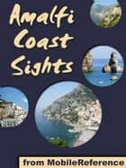 Amalfi Coast Sights (Mobi Sights) ebook by MobileReference