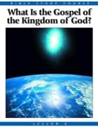 Bible Study Lesson 6 - What Is the Gospel of the Kingdom? ebook by United Church of God