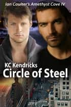 Circle of Steel - Ian Coulter's Amethyst Cove, #4 ebook by
