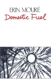 Domestic Fuel ebook by Erin Moure