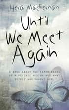 Until We Meet Again ebook by Hera Mackiernan
