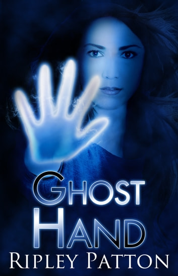 Ghost Hand - Book One of The PSS Chronicles ebook by Ripley Patton