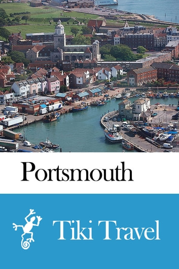 Portsmouth (England) Travel Guide - Tiki Travel ebook by Tiki Travel