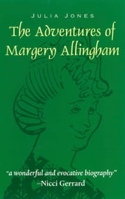 The Adventures of Margery Allingham ebook by Julia Jones