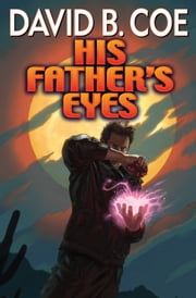 His Father's Eyes ebook by David B. Coe
