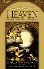 My Dream of Heaven (Intramuros) ebook by Rebecca Springer