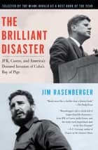 The Brilliant Disaster ebook by Jim Rasenberger