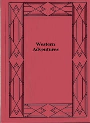 Western Adventures ebook by R.M. Ballantyne
