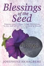Blessings of the Seed ebook by Josephine Akhagbeme