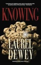 Knowing ebook by Laurel Dewey