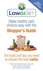 Low GI Diet Shopper's Guide - New Edition ebook by Jennie Brand-Miller, Kaye Foster-Powell