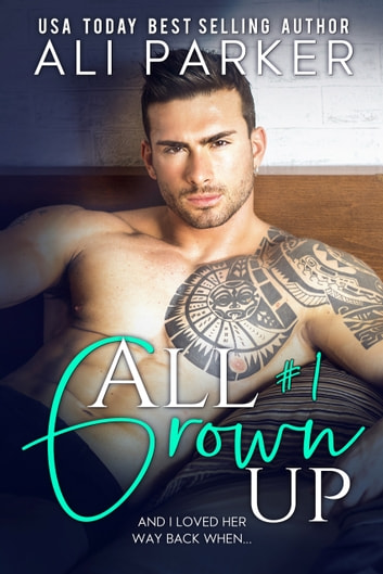 All Grown Up Book 1 ebook by Ali Parker