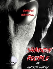 Shadow People - Forever Watching ebook by Christie Nortje