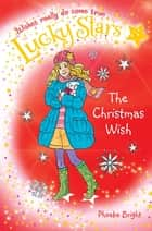 Lucky Stars 7: The Christmas Wish ebook by Karen Donnelly