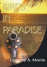Birds in Paradise ebook by Gregory Morris