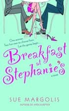 Breakfast at Stephanie's ebook by Sue Margolis
