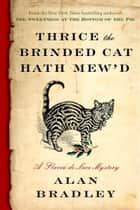 Thrice the Brinded Cat Hath Mew'd ebook by Alan Bradley
