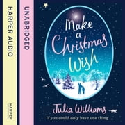 Make A Christmas Wish audiobook by Julia Williams