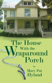 The House With the Wraparound Porch ebook by Mary Pat Hyland