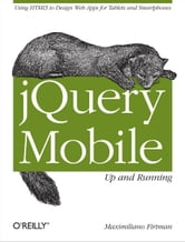 jQuery Mobile: Up and Running - Up and Running ebook by Maximiliano Firtman