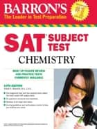 SAT Subject Test in Chemistry, 10th Edition ebook by Joseph A. Mascetta