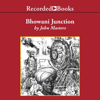 Bhowani Junction audiobook by John Masters