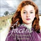 A Pennyworth of Sunshine - The Irish Sisters, Book 1 audiobook by Anna Jacobs