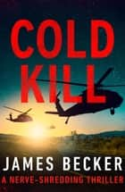Cold Kill ebook by James Becker