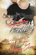 The Stormy Glenn Convention ebook by Stormy Glenn