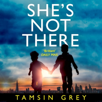 She's Not There audiobook by Tamsin Grey