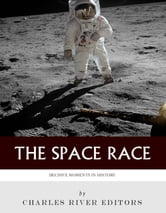 Decisive Moments in History: The Space Race ebook by Charles River Editors