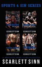Sports And Sin Series: A Multiples Short Story Collection - Sports & Sin Series, #5 ebook by Scarlett Sinn