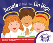 Angels We Have Heard On High Read Along ebook by Kim Mitzo Thompson,Karen Mitzo Hilderbrand,Jackie Binder