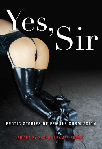Yes, Sir - Erotic Stories of Female Submission ebook by