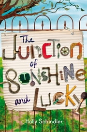 The Junction of Sunshine and Lucky ebook by Holly Schindler
