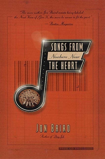 Songs from Nowhere Near the Heart ebook by Jon Baird