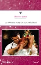 Do Not Disturb Until Christmas ebook by