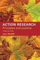 Action Research - Principles and practice ebook by Jean McNiff