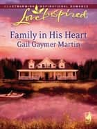 Family in His Heart ebook by Gail Martin