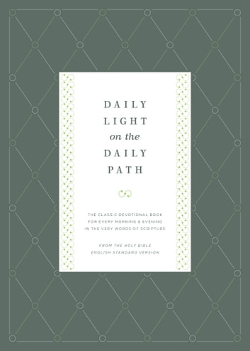Daily Light On The Daily Path (From The Holy Bible, English Standard  Version): The Classic Devotional Book For Every Morning And Evening In The  Very Words ...