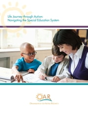 Life Journey Through Autism: Navigating the Special Education System ebook by The Organization for Autism Research