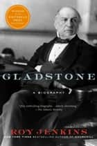 Gladstone - A Biography ebook by Roy Jenkins