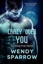 Crazy Over You ebook by Wendy Sparrow
