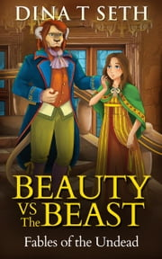 Zombie Kids Books : BEAUTY VS THE BEAST - Fables of the Undead - zombie books for kids - Fables of the Undead, #4 ebook by Ken T Seth