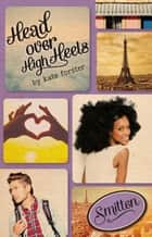 Smitten: Head Over High Heels ebook by Forster, Kate