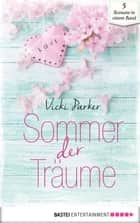 Sommer der Träume ebook by Vicki Parker, Chris Williams, Laura Hanson,...